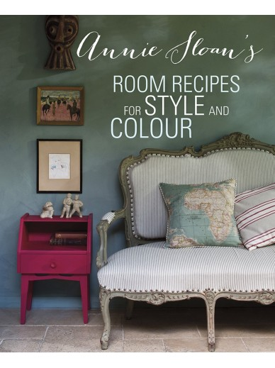 Annie Sloan's Room Recipes for Style and Colour